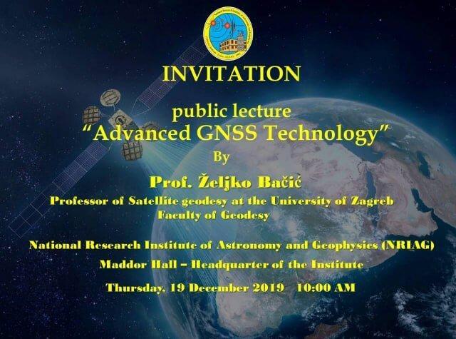 "A puplic Lecture ""Advanced GNSS Technology"",Thursday 19 December 2019  10.00 AM ."