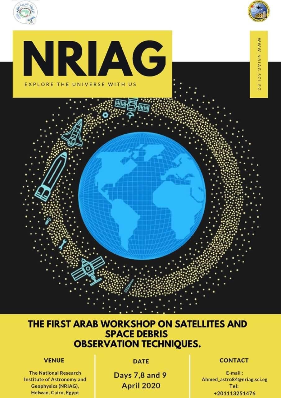 "Workshop: ""The First Arab Workshop on Satellites and Space Debris Observation Techniques"", 7 to 9 April 2020."